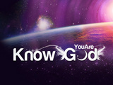 KNOW YOU ARE GOD
