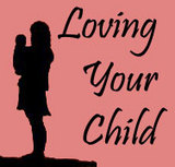 Loving Your Child