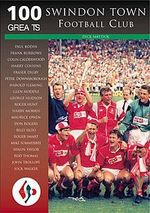 Swindon Town Football Club 100 Greats