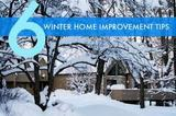 Winter home improvements tips and advice