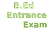 B.Ed Entrance Exam