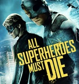All Superheroes Must Die 2013 Full Movie Watch Online