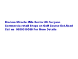 Miracle Mile Brhama sec 60 Gurgaon