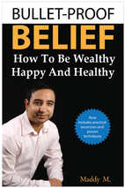 Bullet Proof Belief. How to be Wealthy Happy and Healthy Book