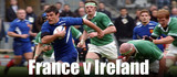 watch rugby france vs ireland 14 feb 2015 tv stream