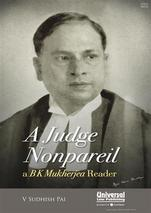 A Judge Nonpareil-a BK Mukherjea Reader