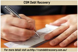 CSM debt recovery works effectively and efficiently