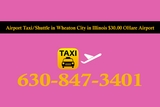 Airport Taxi Shuttle in Wheaton City in Illinois