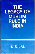 muslim s india - The Legacy of Muslim Rule in India