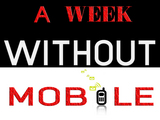 A Week Without MOBILE